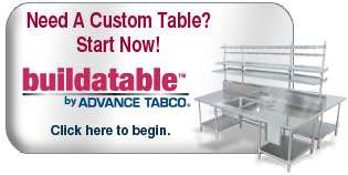 Design your own custom Table with Advance Tabco's Build A Table Program. It's as easy as 1-2-3!